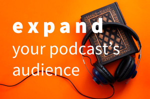 expand your podcast's audience by adding a transcript